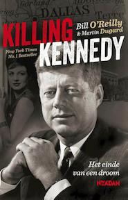 Killing Kennedy - Bill O'Reilly, Martin Dugard (ISBN 9789046814468)