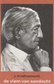 De vlam van aandacht - J. Krishnamurti, Carolus Verhulst (ISBN 9789062717095)