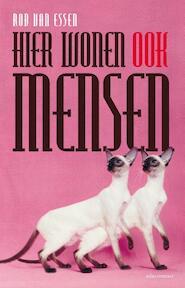 Hier wonen ook mensen - Rob van Essen (ISBN 9789025443535)