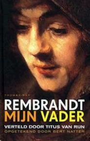 Rembrandt mijn vader - Bert Natter (ISBN 9789060055939)