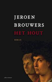 Het hout - Jeroen Brouwers (ISBN 9789025442255)