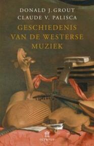 Geschiedenis van de westerse muziek - D.J. Grout, C.V. Palisca (ISBN 9789025427900)