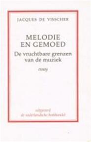 Melodie en gemoed - Jacques de Visscher (ISBN 9789028909588)