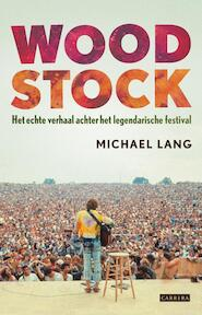 Woodstock - Michael Lang, Holly Geroge- Warren (ISBN 9789048802357)