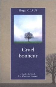 Cruel bonheur - Hugo Claus (ISBN 9782859205171)
