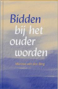 Bidden bij het ouder worden - M. van den Berg (ISBN 9789043500609)