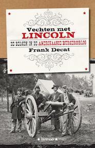 Vechten met Lincoln - Frank Decat (ISBN 9789020976175)