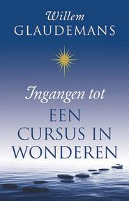 Ingangen tot een cursus in wonderen - Willem Glaudemans (ISBN 9789020210293)