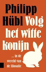 Volg het witte konijn - Philipp Hubl (ISBN 9789089646859)