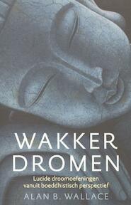 Wakker dromen - B. Alan Wallace (ISBN 9789401300797)