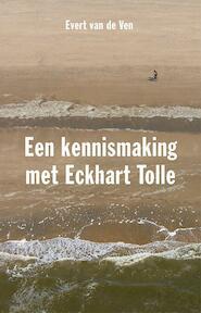 Een kennismaking met Eckhart Tolle - Evert van de Ven (ISBN 9789020210118)