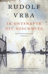Ik ontsnapte uit Auschwitz - Rudolf Vrba (ISBN 9789401905244)