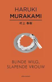 Blinde wilg, slapende vrouw - Haruki Murakami (ISBN 9789025445966)
