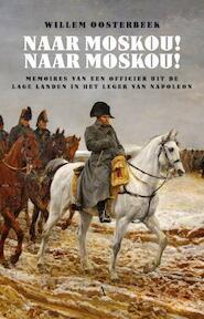 Naar Moskou ! Naar Moskou ! - Willem Oosterbeek (ISBN 9789025307578)