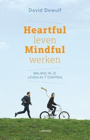 Heartful leven mindful werken - David Dewulf (ISBN 9789401420365)