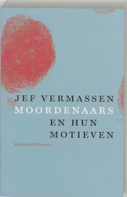 Moordenaars en hun motieven - J. Vermassen (ISBN 9789059900226)