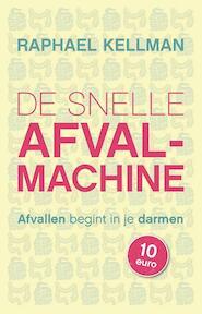 De snelle afvalmachine - Raphael Kellman (ISBN 9789021559438)