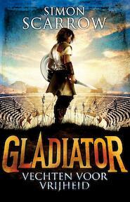 Gladiator 1 - Vechten voor vrijheid - Simon Scarrow (ISBN 9789025749705)