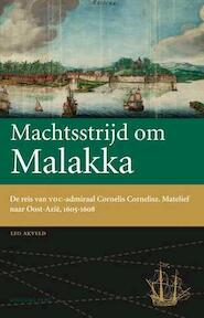 Machtsstrijd om Malakka - Leo Akveld (ISBN 9789057309427)