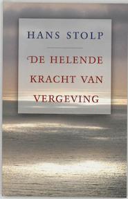 De helende kracht van vergeving - Hans Stolp (ISBN 9789020283808)