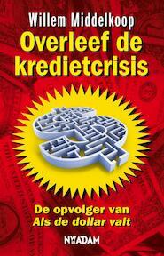 Overleef de kredietcrisis - Willem Middelkoop (ISBN 9789046806180)