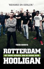 Rotterdam hooligan - Yoeri Kievits (ISBN 9789089752666)