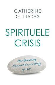 Spirituele crisis - Catherine G. Lucas (ISBN 9789020209327)