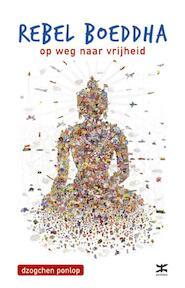Rebel Boeddha - D. Ponlop Rinpoche (ISBN 9789021549040)
