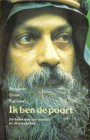 Ik ben de poort - Osho, Bharti (Ma Satya.), Ragen (Swami Anand.) (ISBN 9789020254242)