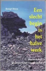 Een slecht begin is het halve werk - Bengt Stern, Jannie van der Leer (ISBN 9789020243529)