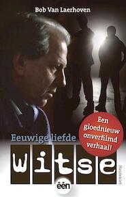 Witse, Eeuwige liefde - Bob van Laerhoven (ISBN 9789089241153)
