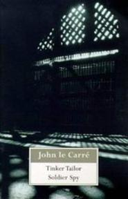Tinker Tailor Soldier Spy - John Le Carré (ISBN 9780340739617)