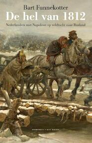 De hel van 1812 - Bart Funnekotter (ISBN 9789035139503)