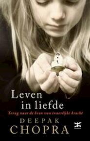 Leven in liefde - D. Chopra (ISBN 9789021537634)