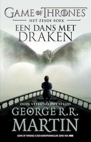 Game of Thrones 6 - Een dans met draken - Oude vetes, nieuwe strijd - George R.R. Martin (ISBN 9789024571598)