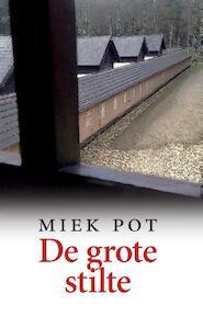 De grote stilte - Miek Pot (ISBN 9789082466003)