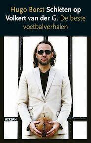 Schieten op Volkert van der G. - Hugo. Borst (ISBN 9789046803813)
