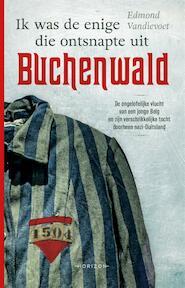 Ik was de enige die ontsnapte uit Buchenwald - Edmond Vandievoet (ISBN 9789492159403)
