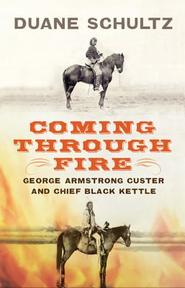 Coming Through Fire - Duane Schultz (ISBN 9781594161650)