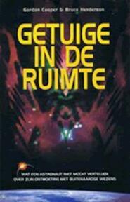 Getuige in de ruimte - Gordon Cooper, Bruce Henderson, Ruud van der Helm (ISBN 9789021586328)