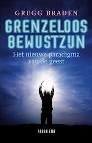 Grenzeloos bewustzijn - Gregg Braden (ISBN 9789049960070)