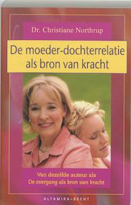 De moeder-dochterrelatie als bron van kracht - Ch. Northrup (ISBN 9789069637006)