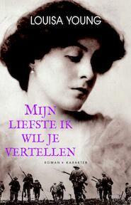 Mijn liefste ik wil je vertellen - Louisa Young (ISBN 9789061124276)