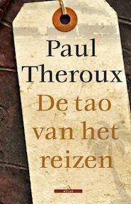 De tao van het reizen - Paul Theroux (ISBN 9789045020082)