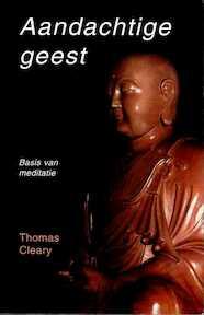 Aandachtige geest - Thomas Cleary, Gerard Grasman (ISBN 9789020251685)