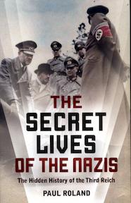The Secret Lives of the Nazis - Paul Roland (ISBN 9781784286071)