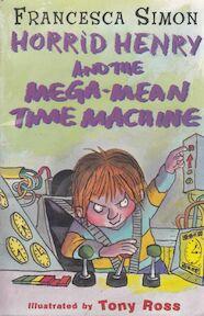 Horrid Henry and the Mega-Mean Time Machine - Francesca Simon (ISBN 9781842550694)