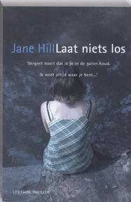 Laat niets los - J. Hill (ISBN 9789032511241)