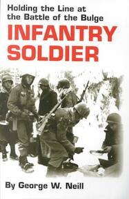 Infantry Soldier - George W. Neill (ISBN 9780806133805)