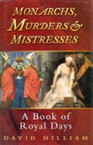 Monarchs, Murders & Mistresses - David Hilliam (ISBN 9780750924405)